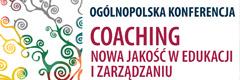 """Konferencja - """"Coaching  – nowa jakość w edukacji i zarządzaniu"""""""