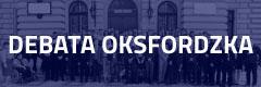 Debata Oksfordzka - relacja