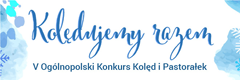 V Ogólnopolski Konkurs Kolęd i Pastorałek
