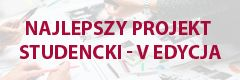 "Konkurs ""Najlepszy projekt studencki"" - V edycja"