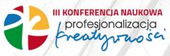 Relacja z Konferencji Naukowej Profesjonalizacja Kretaywności