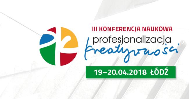 III Konferencja Naukowa Profesjonalizacja kreatywności