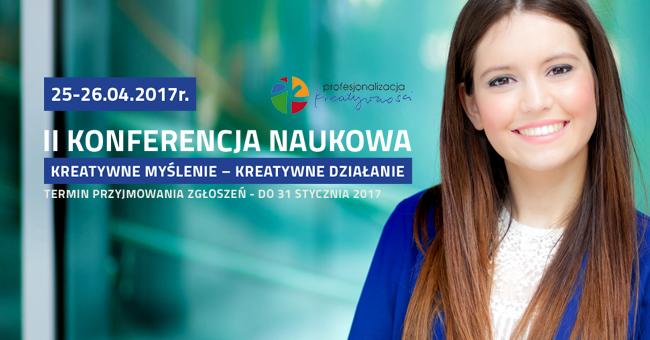 II Konferencja Naukowa  Profesjonalizacja kreatywności:  Kreatywne myślenie - Kreatywne działanie