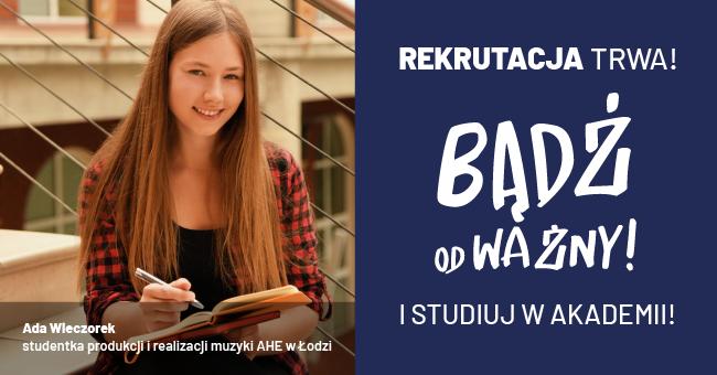 Rekruracja w Akademii Humanistyczno-Ekonomicznej w Łodzi