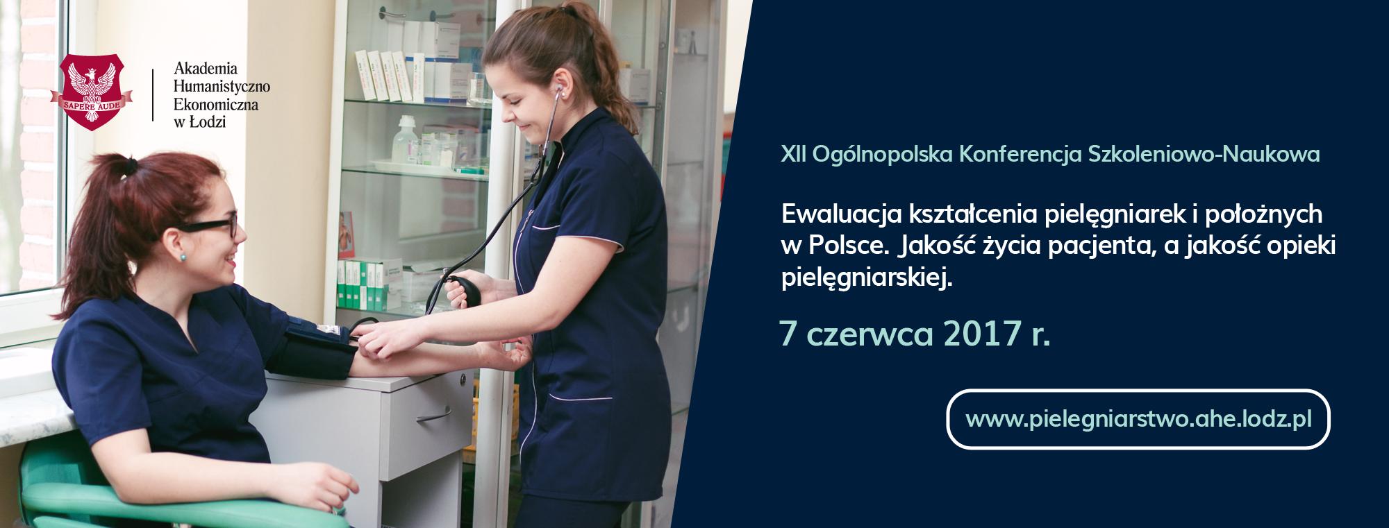 """""""Ewaluacja kształcenia pielęgniarek i położnych w Polsce. Jakość życia pacjenta, a jakość opieki pielęgniarskiej"""""""